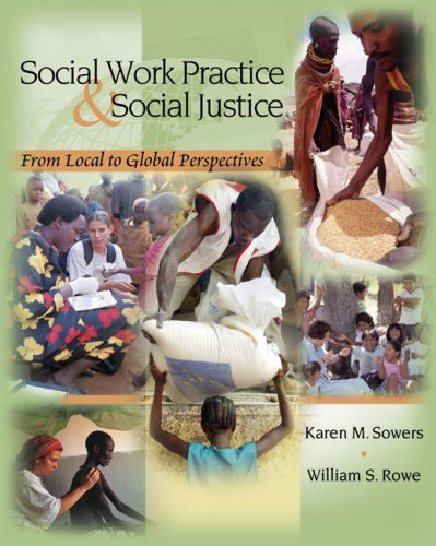 Social Work Practice and Social Justice: From Local to Global Perspectives 9780534592141