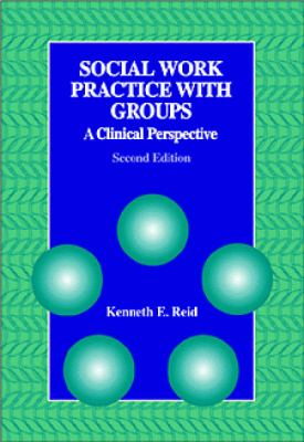 Social Work Practice with Groups: A Clinical Perspective