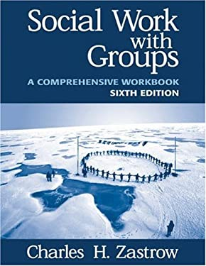Social Work with Groups: A Comprehensive Workbook 9780534534813