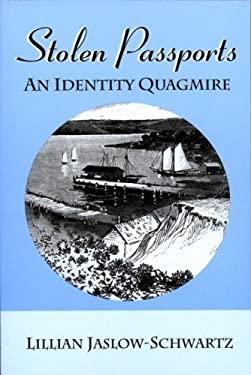 Stolen Passports: An Identity Quagmire 9780533160716
