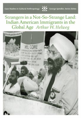 Strangers in a Not-So-Strange Land: Indian American Immigrants in the Global Age 9780534613129