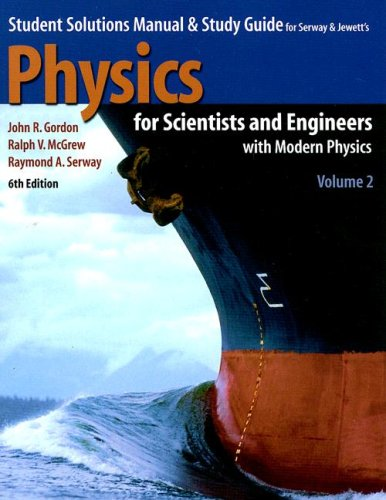 Student Solutions Manual and Study Guide for Serway and Jewett's Physics for Scientists and Engineers with Modern Physics Volume Two 9780534408565