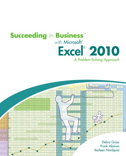 Succeeding in Business with Microsoft Office Excel 2010: A Problem-Solving Approach 9780538745802
