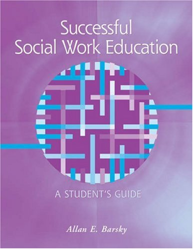 Successful Social Work Education: A Student's Guide 9780534641238