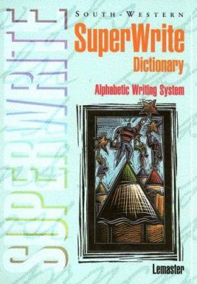 SuperWrite Dictionary: Alphabetic Writing System 9780538630788