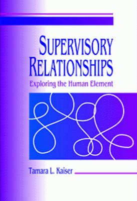 Supervisory Relationships: Exploring the Human Element 9780534345594