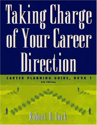 Taking Charge of Your Career Direction: Career Planning Guide, Book 1 9780534574260