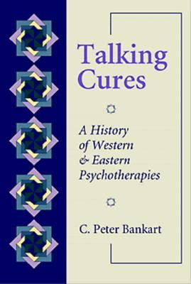 Talking Cures: A History of Western and Eastern Psychotherapies 9780534343835