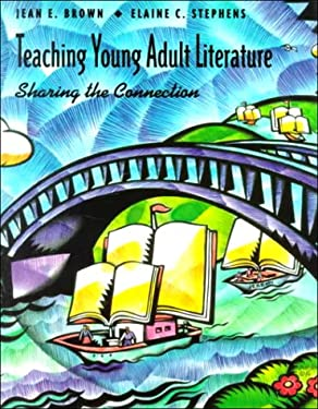 Teaching Young Adult Literature: Sharing the Connection 9780534199388