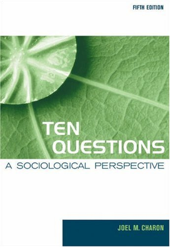 Ten Questions: A Sociological Perspective 9780534609528