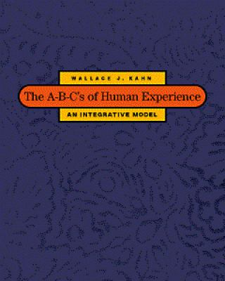 The A-B-C's of Human Experience: An Integrative Model 9780534359812
