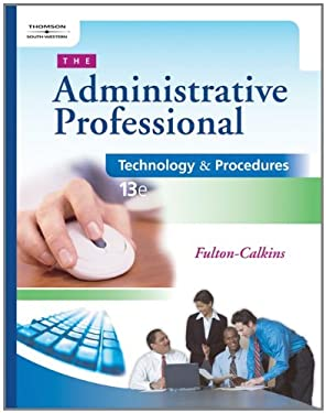 The Administrative Professional: Technology & Procedures [With CDROM] 9780538729482