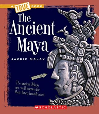 The Ancient Maya 9780531241103