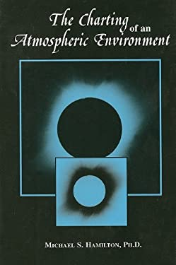 The Charting of an Atmospheric Environment 9780533147229