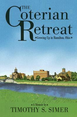 The Coterian Retreat: Growing Up in Hamilton, Ohio 9780533148691