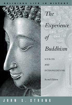 The Experience of Buddhism: Sources and Interpretations 9780534541750