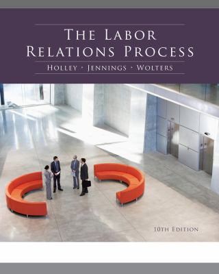 The Labor Relations Process 9780538481984