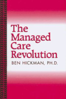 The Managed Care Revolution 9780533155606