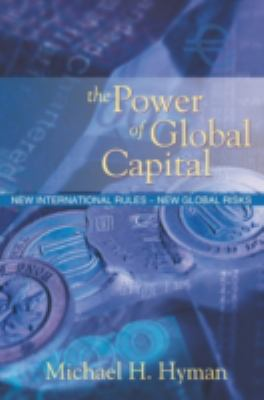 The Power of Global Capital: New International Rules-New Global Risks 9780538727006