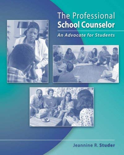 The Professional School Counselor: An Advocate for Students 9780534607777