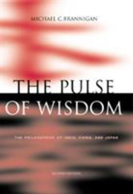 The Pulse of Wisdom: The Philosophies of India, China, and Japan 9780534551278