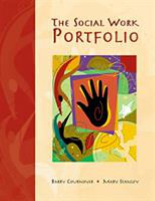 The Social Work Portfolio: Planning, Assessing, and Documenting Lifelong Learning in a Dynamic Profession 9780534343057