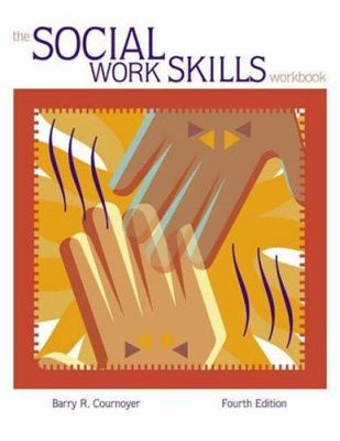 The Social Work Skills Workbook [With Infotrac] 9780534534134