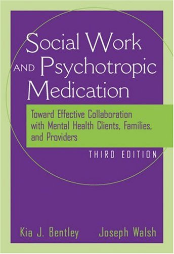 The Social Worker and Psychotropic Medication: Toward Effective Collaboration with Mental Health Clients, Families, and Providers - 3rd Edition