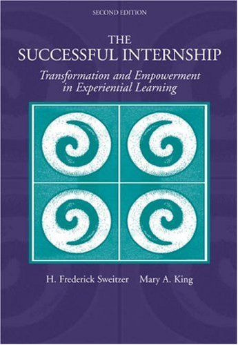 The Successful Internship: Transformation and Empowerment in Experiential Learning 9780534558796