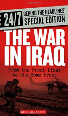 The War in Iraq: From the Front Lines to the Home Front 9780531220030