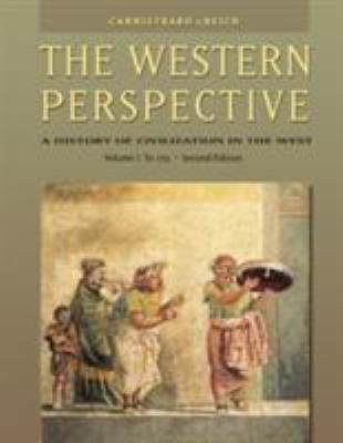 The Western Perspective: Prehistory to the Enlightenment, Volume 1: To 1715 (with Infotrac) [With Infotrac] 9780534610661