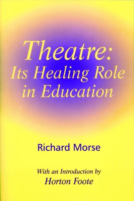 Theatre: Its Healing Role in Education 9780533158676