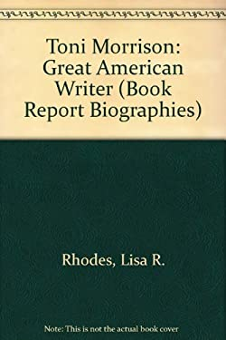Toni Morrison: Great American Writer - Rhodes, Lisa R.