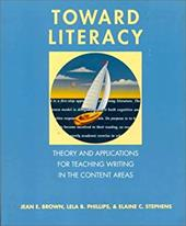 Toward Literacy: Theory and Applications for Teaching Writing in the Content Areas 1823513