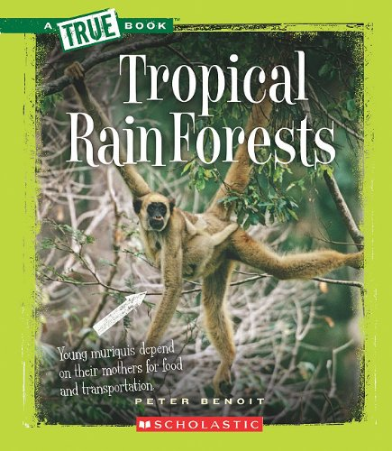 Tropical Rain Forests 9780531205549
