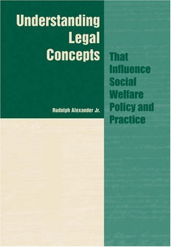 Understanding Legal Concepts That Influence Social Welfare Policy and Practice 9780534596613
