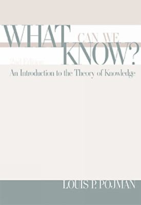 What Can We Know?: An Introduction to the Theory of Knowledge 9780534524173