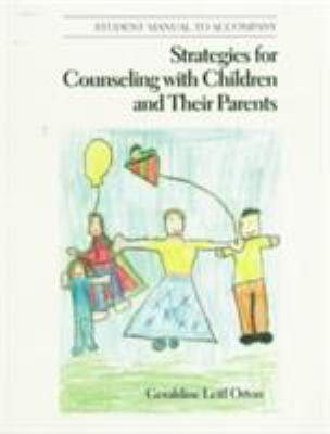 Workbook for Orton's Strategies for Counseling with Children and Their Parents 9780534345662