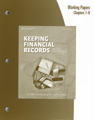 Working Papers, Chapters 1-9 for Kaliski/Schultheis/Passalacqua's Keeping Financial Records for Business, 10th 9780538441551
