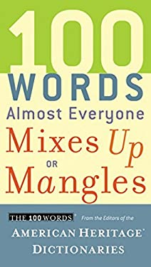 100 Words Almost Everyone Mixes Up or Mangles 9780547395838