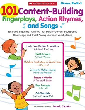 101 Content-Building Fingerplays, Action Rhymes, and Songs: Easy and Engaging Activities That Build Important Background Knowledge and Enrich Young Le 9780545102919