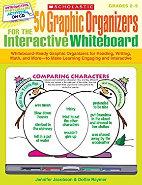50 Graphic Organizers for the Interactive Whiteboard, Grades 2-5: Whiteboard-Ready Graphic Organizers for Reading, Writing, Math, and More--To Make Le 9780545207157