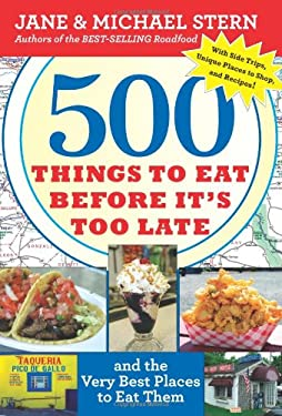 500 Things to Eat Before It's Too Late: And the Very Best Places to Eat Them 9780547059075