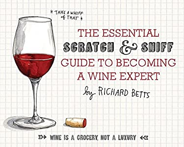 The Essential Scratch and Sniff Guide to Becoming a Wine Expert: Take a Whiff of That 9780544005037
