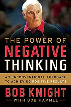 The Power of Negative Thinking: An Unconventional Approach to Achieving Positive Results 9780544027718