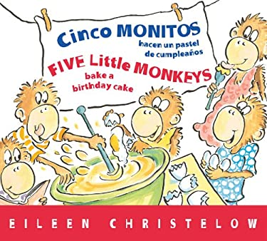 Cinco monitos hacen un pastel de cumpleanos / Five Little Monkeys Bake a Birthday Cake (A Five Little Monkeys Story) (Spanish and English Edition)