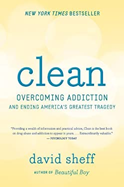 Clean: Overcoming Addiction and Ending Americas Greatest Tragedy