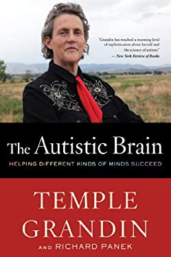 Autistic Brain : Helping Different Kinds of Minds Succeed