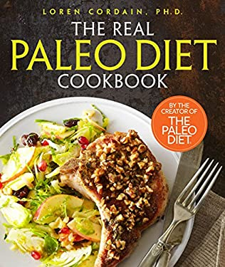 The Real Paleo Diet Cookbook: 250 All-New Recipes from the Paleo Expert