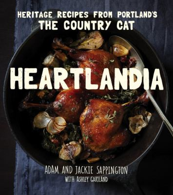 Heartlandia: Heritage Recipes from Portland's The Country Cat